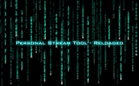 Personal Stream Tool - RELOADED